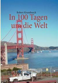 In 100 Tagen Um Die Welt