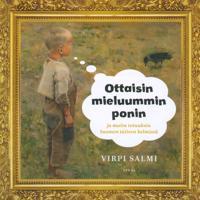 Ottaisin mieluummin ponin ja muita totuuksia Suomen taiteen helmistä