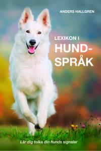 Lexikon i hundspråk : lär dig tolka din hunds signaler