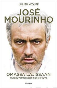 José Mourinho – Omassa lajissaan; Huippuvalmentajan henkilökuva