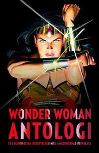 Wonder Woman antologi : Amazonprinsessans olika ansikten