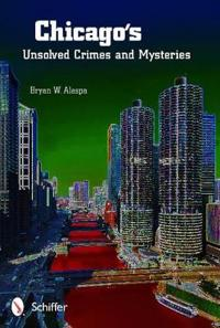Chicago's Unsolved Crimes & Mysteries