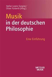 Musik in Der Deutschen Philosophie: Eine Einführung