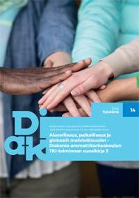 Alueellisuus, paikallisuus ja globaalit mahdollisuudet - Diakonia-ammattikorkeakoulun TKI-toiminnan vuosikirja 3