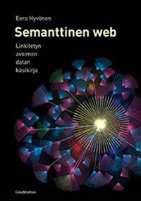 Semanttinen web: Linkitetyn avoimen datan käsikirja