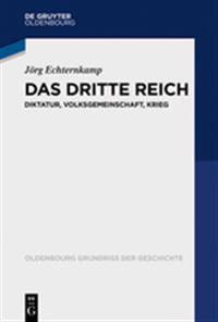 Das Dritte Reich: Diktatur, Volksgemeinschaft, Krieg