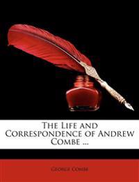 The Life and Correspondence of Andrew Combe ...