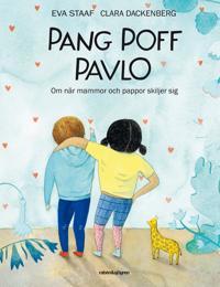 Pang Poff Pavlo : om när mammor och pappor skiljer sig