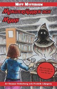 Monsterjägaren och maran : Mitt Mysterium