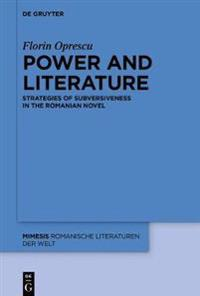 Power and Literature: Strategies of Subversiveness in the Romanian Novel