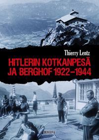 Hitlerin Kotkanpesä ja Berghof 1922-1944