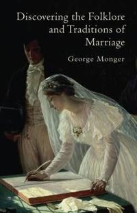 Discovering the Folklore and Traditions of Marriage