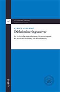 Diskrimineringsansvar : en civilrättslig undersökning av förutsättningarna för ansvar och ersättning vid diskriminering
