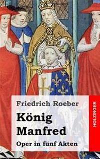 Konig Manfred: Oper in Funf Akten