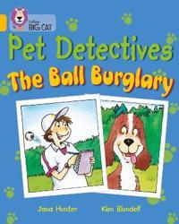 Pet Detectives: The Ball Burglary