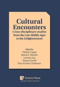 Cultural Encounters: Cross-disciplinary studies from the Late Middle Ages to the Enlightenment