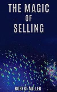 The Magic of Selling