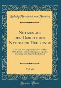Notizen Aus Dem Gebiete Der Natur-Und Heilkunde, Vol. 40: Zwei Und Zwanzig Stücke (Nro. 859 Bis 880), Einer Tafel Abbildungen in Quarto, Umschlag Und