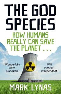 God species - how humans really can save the planet...