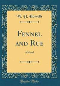 Fennel and Rue