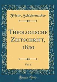 Theologische Zeitschrift, 1820, Vol. 2 (Classic Reprint)