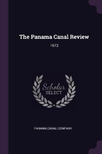 The Panama Canal Review: 1973