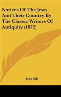 Notices of the Jews and Their Country by the Classic Writers of Antiquity