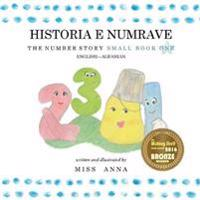 The Number Story 1 Historia E Numrave: Small Book One English-Albanian
