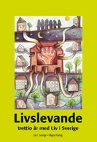 Livslevande : trettio år med Liv i Sverige