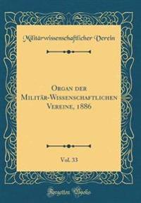 Organ der Militär-Wissenschaftlichen Vereine, 1886, Vol. 33 (Classic Reprint)