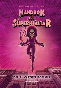 Handbok för superhjältar. Vargen kommer