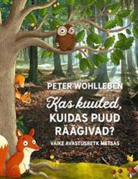 Kas kuuled, kuidas puud räägivad?