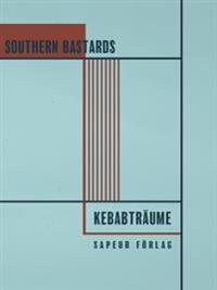 Southern bastards, Kebabträume : en essä skriven i två delar