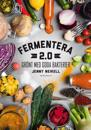 Fermentera 2.0 : grönt med goda bakterier