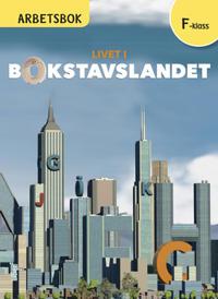 Livet i Bokstavslandet Arbetsbok Förskoleklass