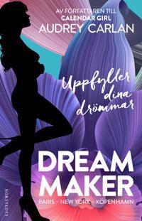 Dream Maker : Paris, New York, Köpenhamn - uppfyller dina drömmar