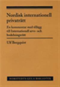 Nordisk internationell privaträtt : en kommentar med tillägg till Internationell arvs- och bodelningsrätt
