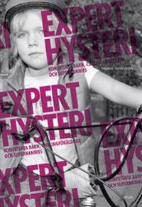 Experthysteri : kompetenta barn, curlingföräldrar och supernannies