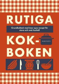 Rutiga kokboken : grundkokbok med över 1500 recept för stora och små hushåll