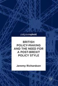 British Policy-making and the Need for a Post-brexit Policy Style