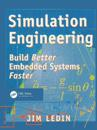 Simulation Engineering Simulation Engineering: Build Better Embedded Systems Faster Build Better Embedded Systems Faster
