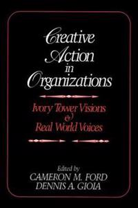 Creative Action in Organizations