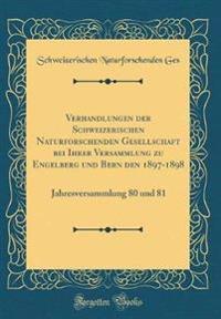 Verhandlungen der Schweizerischen Naturforschenden Gesellschaft bei Ihrer Versammlung zu Engelberg und Bern den 1897-1898