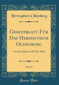 Gesetzblatt Für Das Herzogthum Oldenburg, Vol. 11