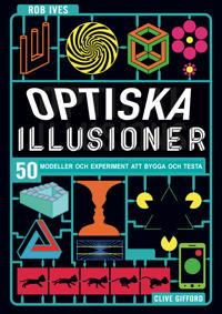 Optiska illusioner : 50 modeller och experiment att bygga och testa