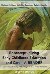 Reconceptualizing Early Childhood Education and Care—A READER