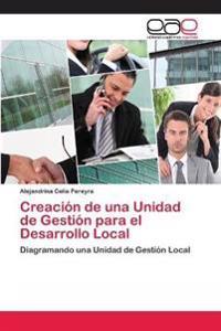 Creación de una Unidad de Gestión para el Desarrollo Local