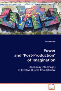 """Power and """"Post-production"""" of Imagination"""