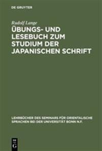 Übungs- Und Lesebuch Zum Studium Der Japanischen Schrift