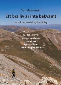Ett bra liv är inte bekvämt : en bok om mental styrketräning